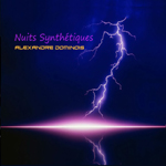 Alexandre Dominois, Nuits Synthetiques  [2012]